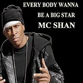 Every Body Wanna Be a Big Star by MC Shan