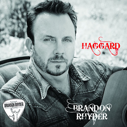 Haggard - Single by Brandon Rhyder