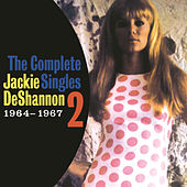 The Complete Singles Vol. 2 (1964-1967) by Jackie DeShannon