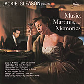 Music, Martinis And Memories by Jackie Gleason