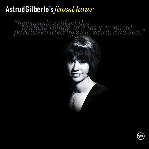 Astrud Gilberto's Finest Hour by Astrud Gilberto