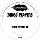 Sonic Stomp / Gimme All That You Got by Bingo Players