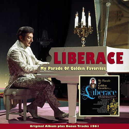 My Parade of Golden Favorites (Original Album Plus Bonus Tracks 1961) by Liberace