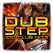 Dubstep 100 Club Hits – Top 100 Dubstep Club Hits 2013 by Various Artists
