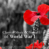 Classical Music and Poetry of World War I by Various Artists