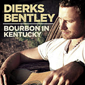 Bourbon In Kentucky by Dierks Bentley