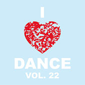 I Love Dance Vol. 22 by Various Artists