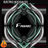 Electro Boogaloo by Fabric