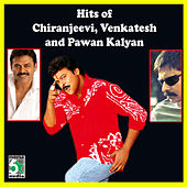 Hits of Chiranjeevi, Venkatesh and Pawan Kalyan by Various Artists