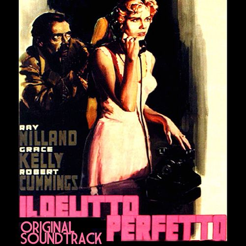 Dial 'M' for Murder (Original Soundtrack Theme from 'Il delitto perfetto') by Dimitri Tiomkin