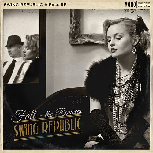 Fall EP (Remixes) by Swing Republic