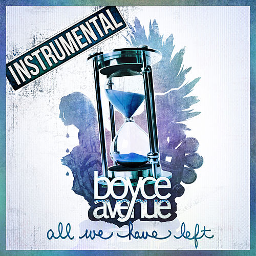 All We Have Left (Instrumental) by Boyce Avenue