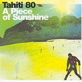 A Piece of Sunshine by Tahiti 80