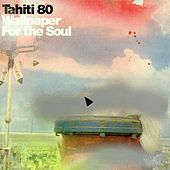 Wallpaper for the Soul by Tahiti 80