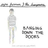 Banging Down The Doors by Ezra Furman