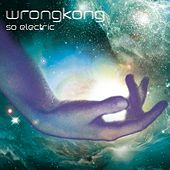 So Electric by Wrong Kong