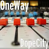 DopeCity by One Way