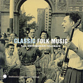 Classic Folk Music from Smithsonian Folkways Recordings by Various Artists
