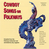 Cowboy Songs on Folkways by Various Artists