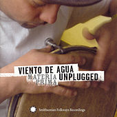 Viento de Agua Unplugged: Materia Prima by Viento De Agua