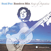 Bandera Mia: Songs of Argentina by Suni Paz