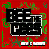 Wine Of Women by Bee Gees