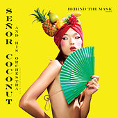 Behind The Mask Vol. 2 by Senor Coconut
