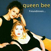 Freundinnen..    ( Live ) by Queen Bee
