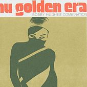 Nhu Golden Era by Bobby Hughes Combination