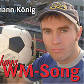 Johanns WM Song by Johann König
