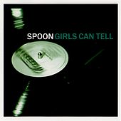 Girls Can Tell by Spoon
