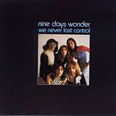 We Never Lost Control by Nine Days Wonder