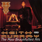 The Most Beautifullest Hits by Keith Murray