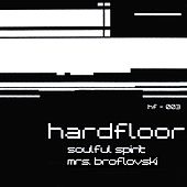 Soulful Spirit/Mrs. Broflovski by Hardfloor