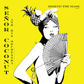 Behind The Mask Vol. 1 by Senor Coconut