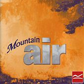 Mountain Air by Various Artists