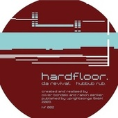Da Revival/Hubbub Rub by Hardfloor