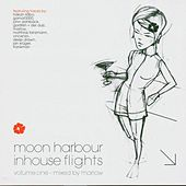 Moon Harbour Inhouse Flights Vol. One by Various Artists