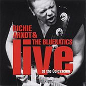 Live At The Colosseum by Richie Arndt & The Bluenatics