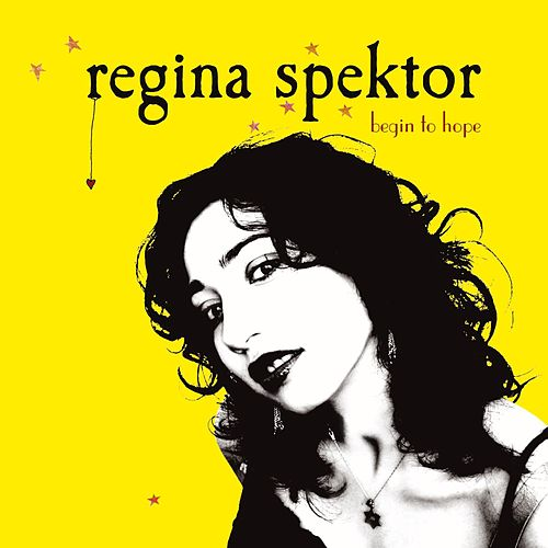 Begin To Hope by Regina Spektor
