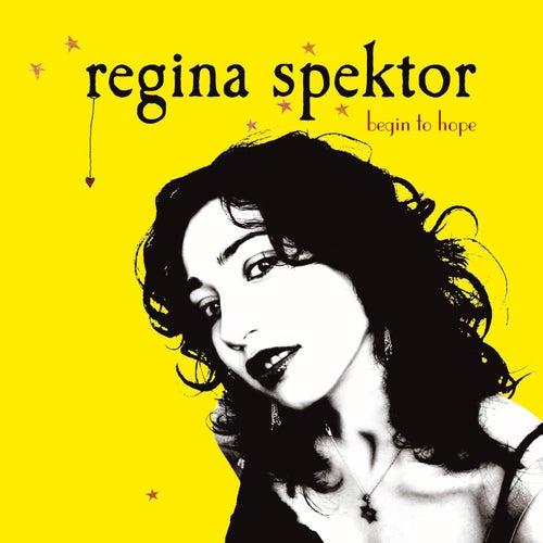 Begin To Hope by Regina Spektor