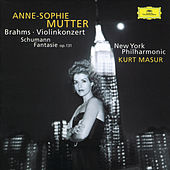 Brahms: Violin Concerto / Schumann: Fantasie by Anne-Sophie Mutter