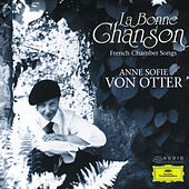 La Bonne Chanson - French Chamber Songs by Anne-sofie Von Otter