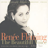 Renée Fleming - The Beautiful Voice by Renée Fleming