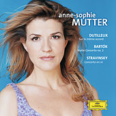 Dutilleux / Bartók / Stravinsky: Violin Concertos by Anne-Sophie Mutter