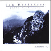 Piano Landscapes: Solo Piano Volume 2 by Jon Dahlander