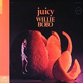 Juicy by Willie Bobo