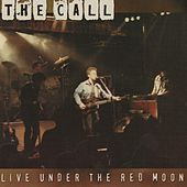 Live Under the Red Moon von The Call