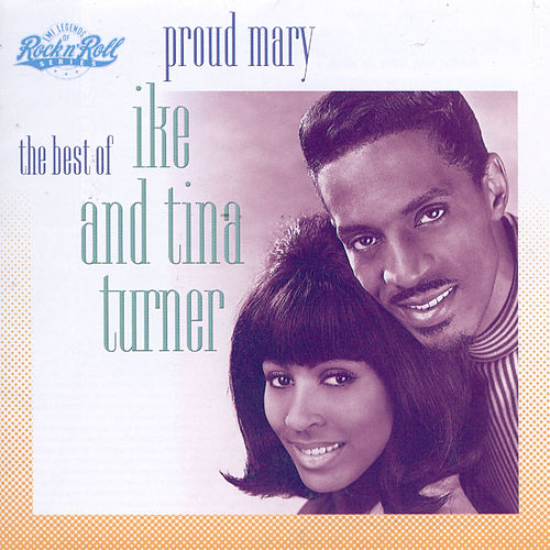 Proud Mary: The Best Of Ike And Tina Turner by Ike and Tina Turner