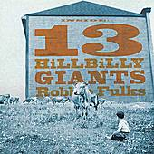 13 Hillbilly Giants by Robbie Fulks